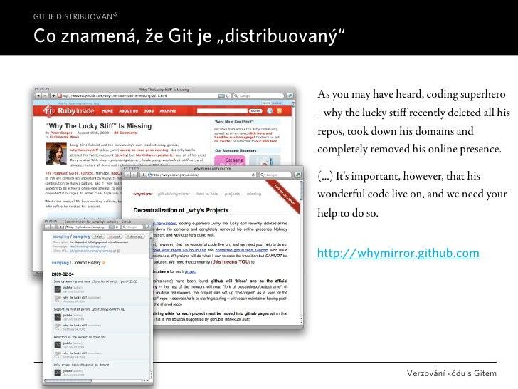 "GIT JE DISTRIBUOVANÝ  Co znamená, že Git je ""distribuovaný""                                   As you may have heard, codin..."