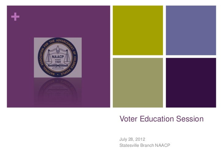 +    Voter Education Session    July 28, 2012    Statesville Branch NAACP
