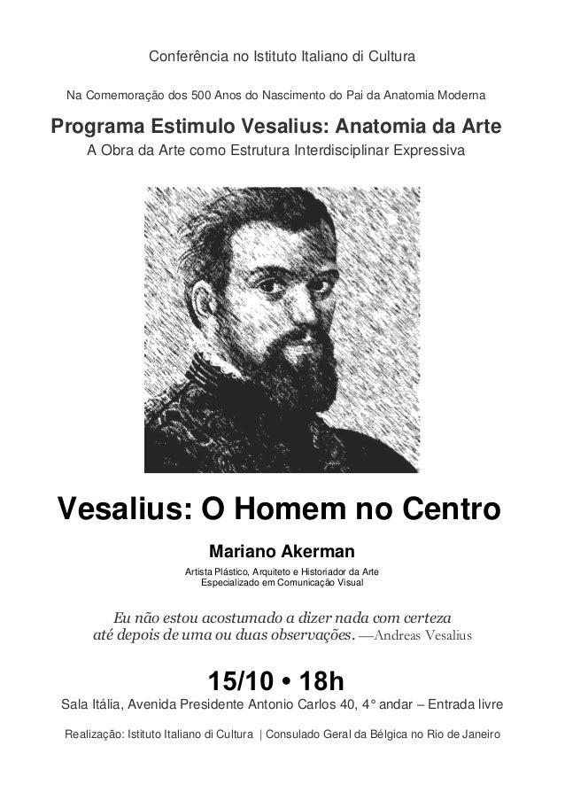 Conferência no Istituto Italiano di Cultura Na Comemoração dos 500 Anos do Nascimento do Pai da Anatomia Moderna Programa ...