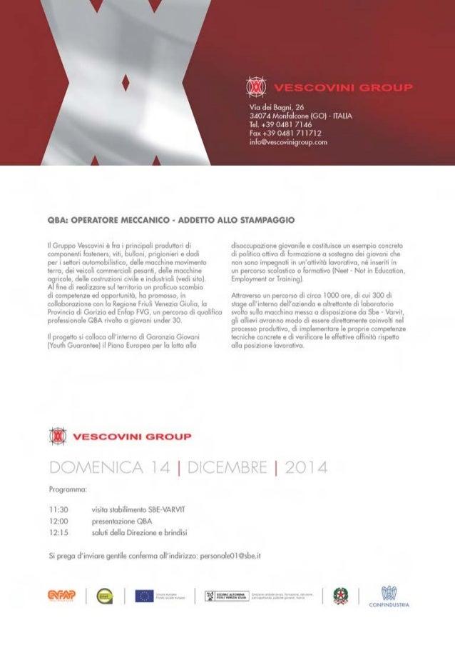 • QBA: OPERATORE MECCANICO - ADDETTO ALLO STAMPAGGIO Il Gruppo Vescovini è fra i principali produttori di componenti fosle...