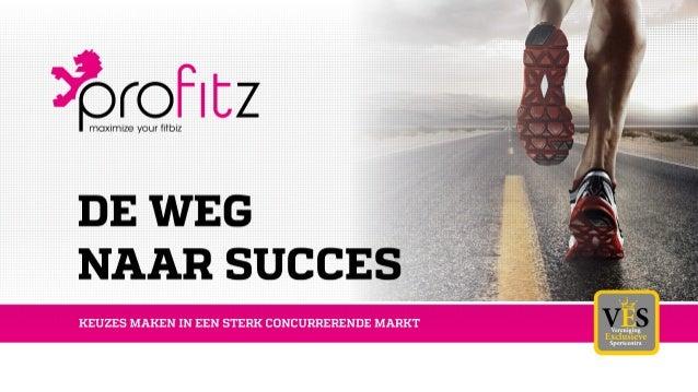 pro z  oximize your fiTbiz  DE WEG NAAR SUCCES  Vereniging  Exclusieve Spønoemn