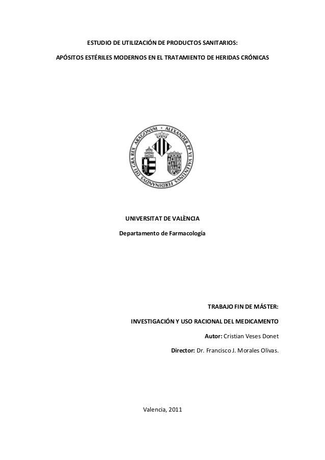 ESTUDIO DE UTILIZACIÓN DE PRODUCTOS SANITARIOS: APÓSITOS ESTÉRILES MODERNOS EN EL TRATAMIENTO DE HERIDAS CRÓNICAS UNIVERSI...