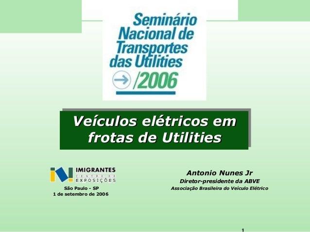 1  www.ABVE.org.br  VVeeííccuullooss eellééttrriiccooss eemm  ffrroottaass ddee UUttiilliittiieess  VVeeííccuullooss eellé...