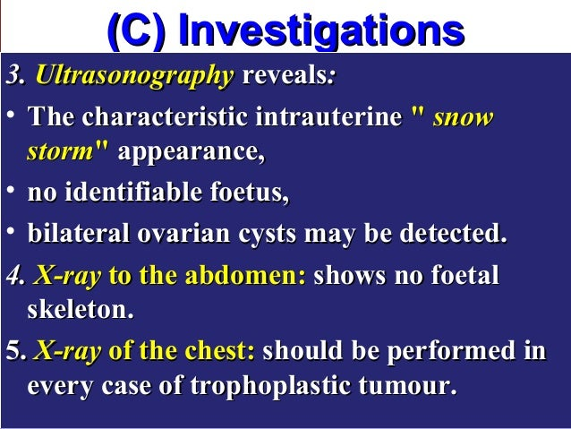 """(C) Investigations3. Ultrasonography reveals:• The characteristic intrauterine """" snow  storm"""" appearance,• no identifiable..."""