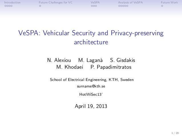Introduction  Future Challenges for VC  VeSPA  Analysis of VeSPA  Future Work  VeSPA: Vehicular Security and Privacy-prese...