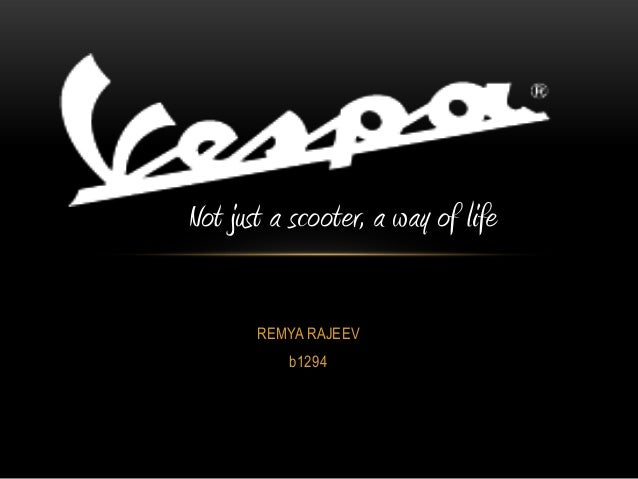 Not just a scooter, a way of life REMYA RAJEEV b1294