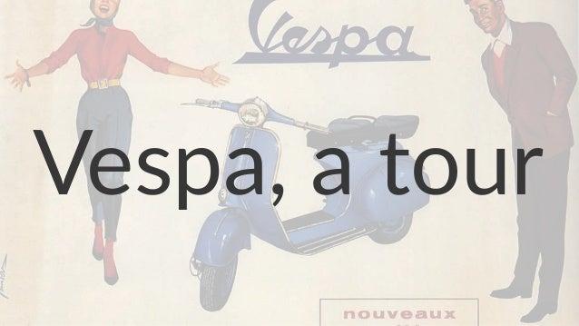 Vespa, a tour