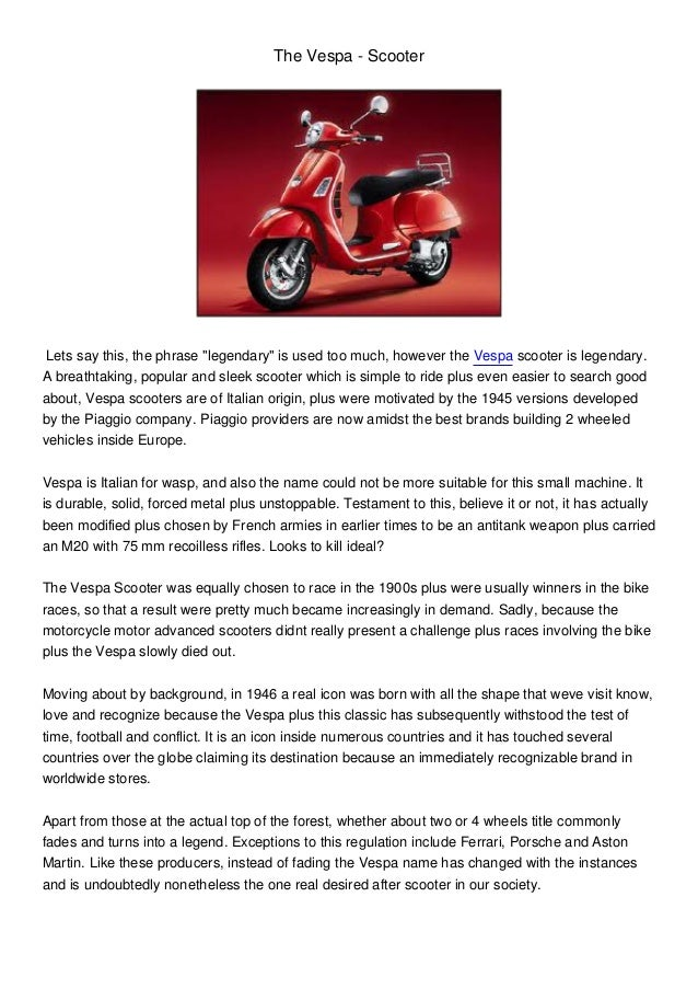 """The Vespa - Scooter Lets say this, the phrase """"legendary"""" is used too much, however the Vespa scooter is legendary.A breat..."""