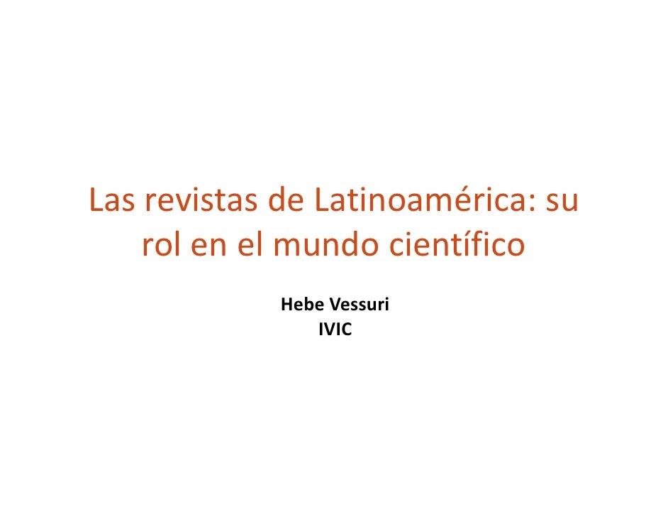 LasrevistasdeLatinoamérica:su     rolenelmundocientífico              HebeVessuri                 IVIC