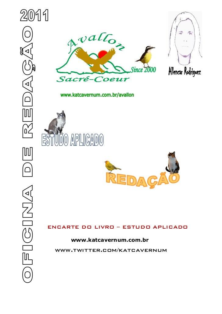 ENCARTE DO LIVRO – ESTUDO APLICADO     www.katcavernum.com.br www.twitter.com/katcavernum