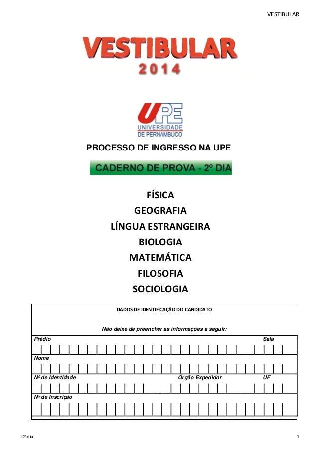 VESTIBULAR  PROCESSO DE INGRESSO NA UPE  FÍSICA GEOGRAFIA LÍNGUA ESTRANGEIRA BIOLOGIA MATEMÁTICA FILOSOFIA SOCIOLOGIA DADO...