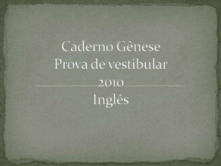 Caderno Gênese  Prova de vestibular2010Inglês<br />