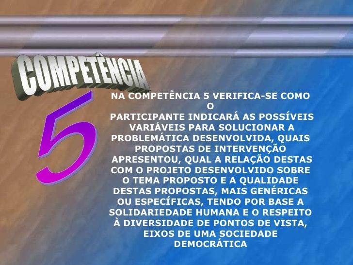 COMPETÊNCIA<br />5<br />NA COMPETÊNCIA 5 VERIFICA-SE COMO O PARTICIPANTE INDICARÁ AS POSSÍVEIS VARIÁVEIS PARA SOLUCIONAR A...