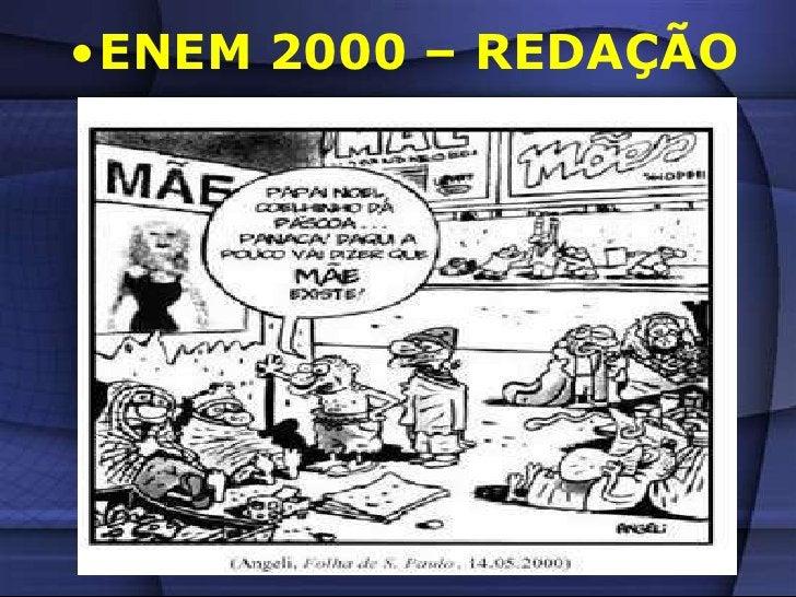<ul><li>ENEM 2000 – REDAÇÃO</li></li></ul><li>TEMA – Direitos da criança e do adolescente: como enfrentar esse desafio nac...