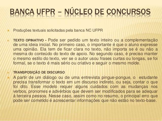 BANCA UFPR – NÚCLEO DE CONCURSOS  Produções textuais solicitadas pela banca NC UFPR  TEXTO OPINATIVO - Pode ser pedido u...