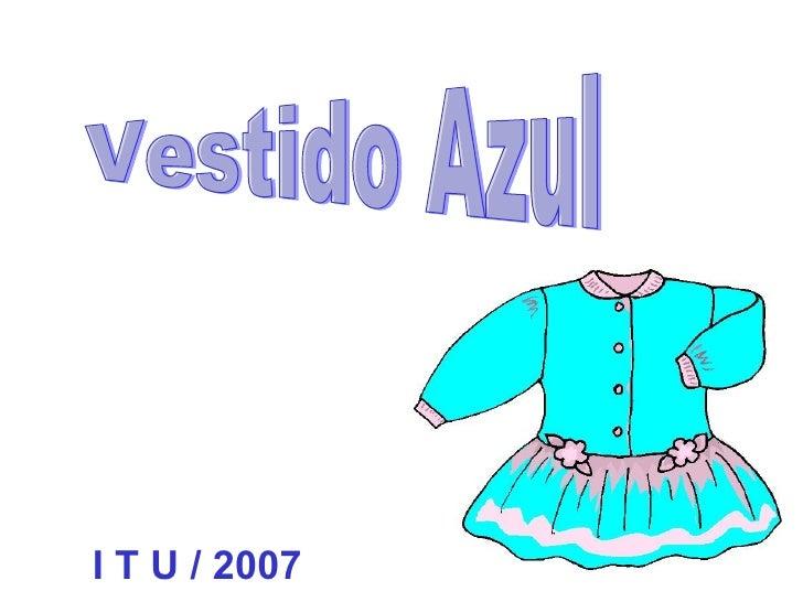 Vestido Azul I T U / 2007