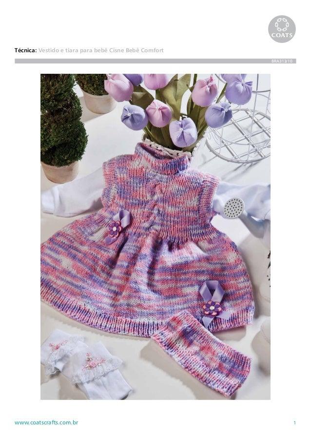1www.coatscrafts.com.br Técnica: Vestido e tiara para bebê Cisne Bebê Comfort BRA313/10