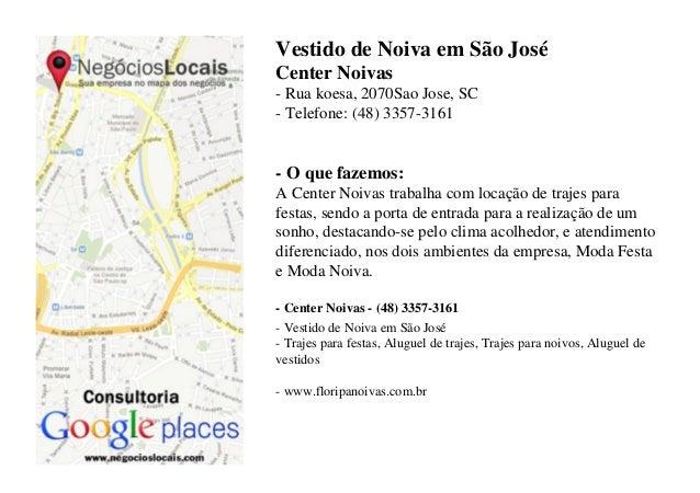 Vestido de Noiva em São JoséCenter Noivas- Rua koesa, 2070Sao Jose, SC- Telefone: (48) 3357-3161- O que fazemos:A Center N...
