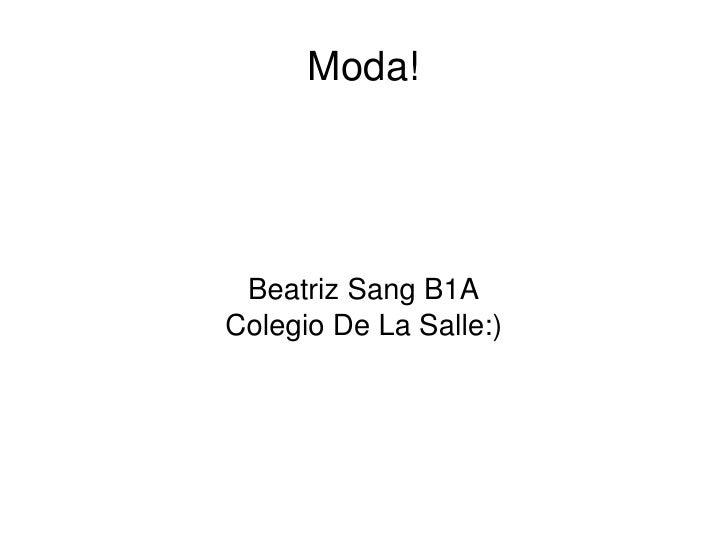 Moda! Beatriz Sang B1A Colegio De La Salle:)
