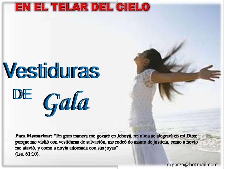"""EN EL TELAR DEL CIELO<br />Vestiduras<br />Vestiduras<br />DE<br />Gala<br />DE<br />Gala<br />Para Memorizar: """"En gran ma..."""