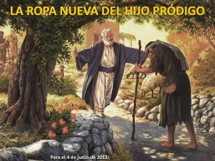 LA ROPA NUEVA DEL HIJO PRÓDIGO<br />Para el 4 de junio de 2011<br />