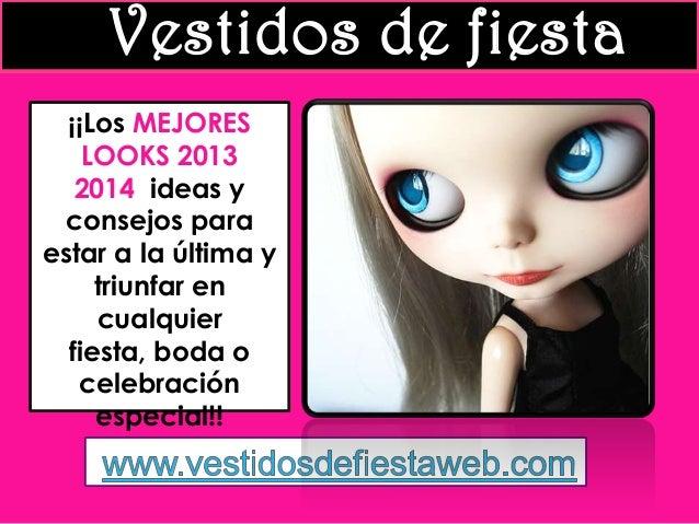 Vestidos de fiesta ¡¡Los MEJORES LOOKS 2013 2014, ideas y consejos para estar a la última y triunfar en cualquier fiesta, ...