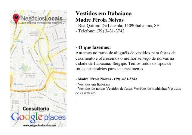 Vestidos em Itabaiana Madre Pérola Noivas - Rua Quitino De Lacerda, 11090Itabaiana, SE - Telefone: (79) 3431-3742  - O que...