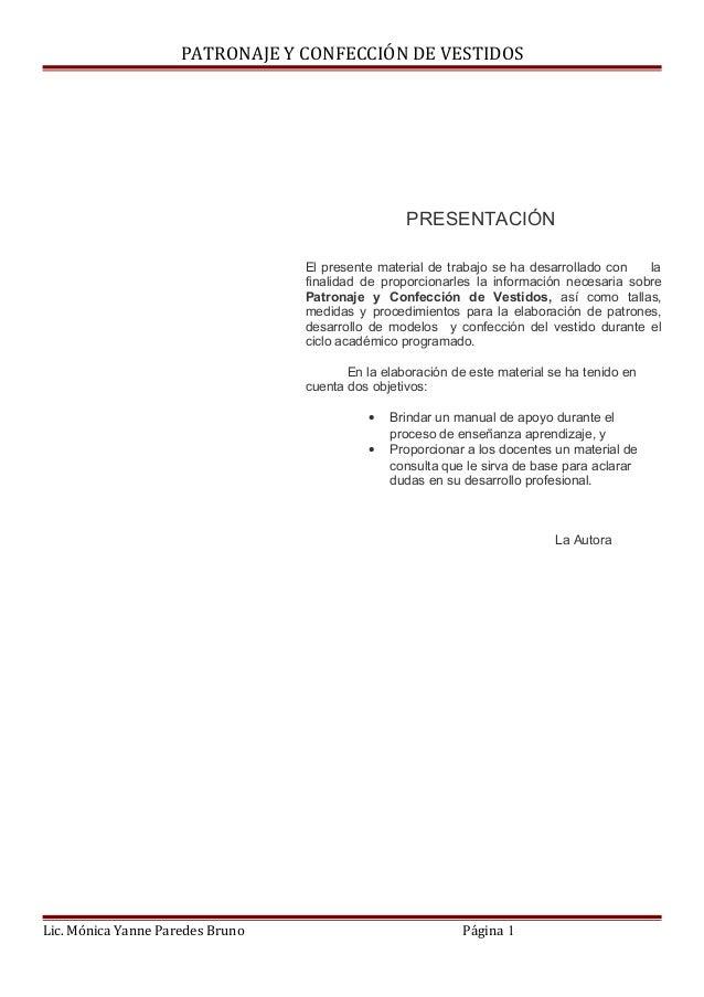 PATRONAJE Y CONFECCIÓN DE VESTIDOS PRESENTACIÓN El presente material de trabajo se ha desarrollado con la finalidad de pro...