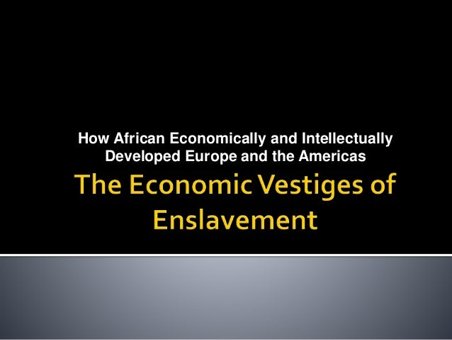 How African Economically and Intellectually Developed Europe and the Americas