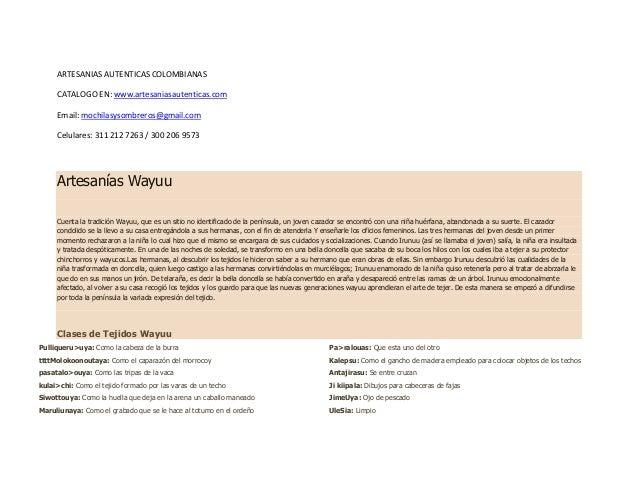 ARTESANIAS AUTENTICAS COLOMBIANAS CATALOGO EN: www.artesaniasautenticas.com Email: mochilasysombreros@gmail.com Celulares:...
