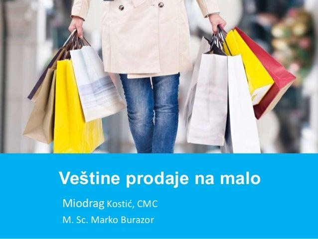 Miodrag Kostić, CMC M. Sc. Marko Burazor Veštine prodaje na malo