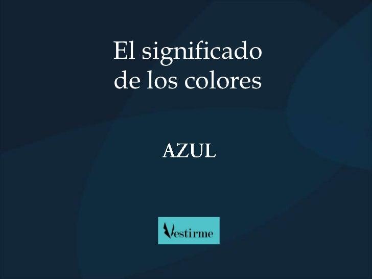 El color azul y sus caracter sticas - Colores que pegan con el azul ...