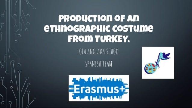 Production of an ethnographic costume from TURKEY. LOLA ANGLADA SCHOOL SPANISH TEAM