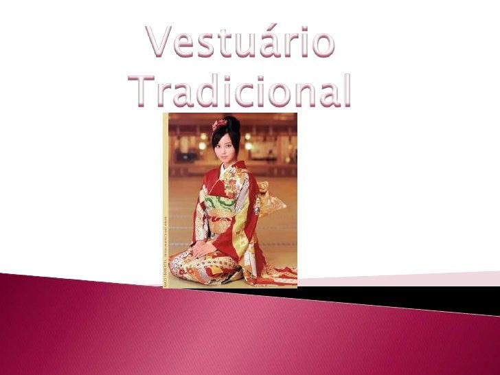 """O vestuário tradicional japonês é okimono, que significa """"algo que alguémveste"""" Existe uma grande variedade decores, estil..."""