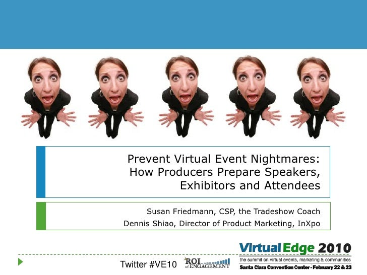 Prevent Virtual Event Nightmares: How Producers Prepare Speakers, Exhibitors and Attendees<br />Susan Friedmann, CSP, the ...