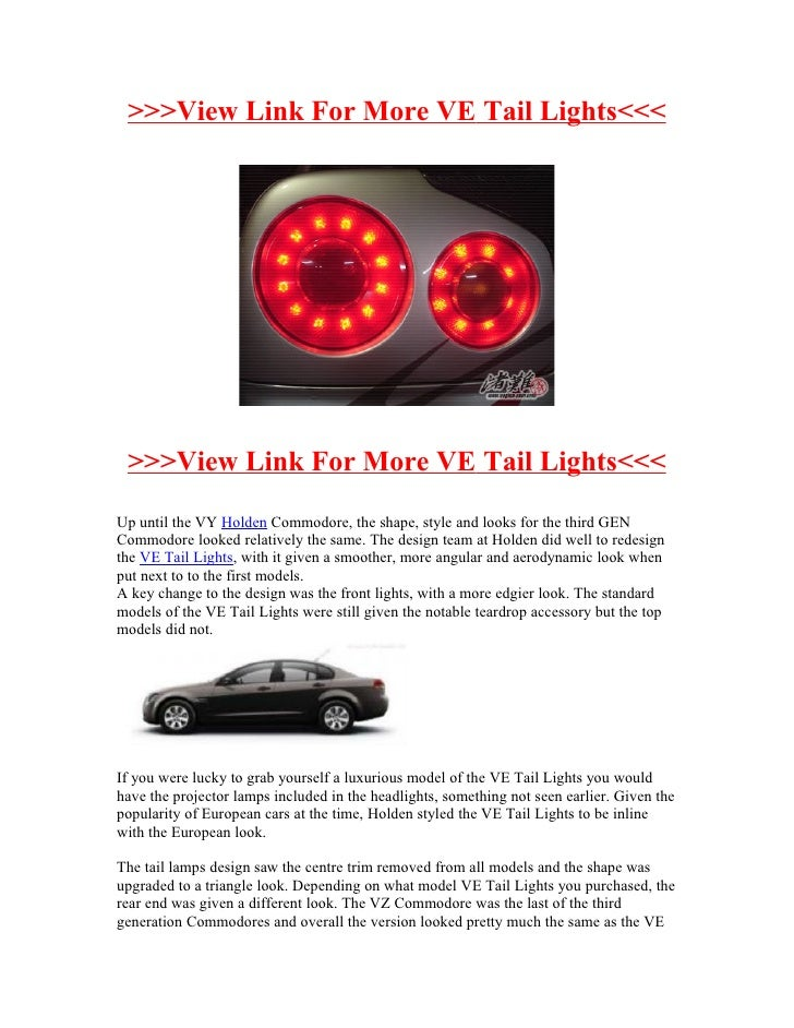 >>>View Link For More VE Tail Lights<<< >>>View Link For More VE Tail Lights<<<Up until the VY Holden Commodore, the shape...