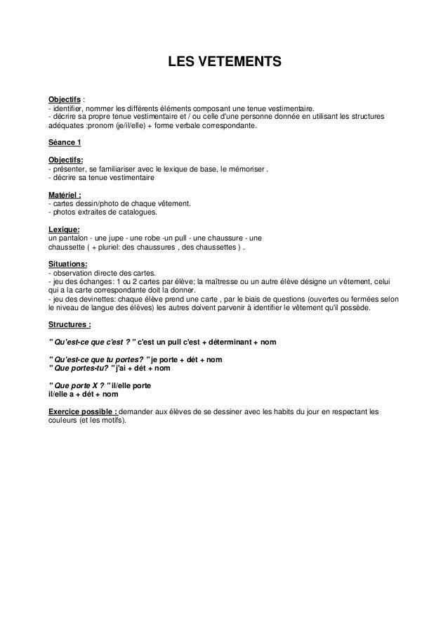 LES VETEMENTS Objectifs : - identifier, nommer les différents éléments composant une tenue vestimentaire. - décrire sa pro...