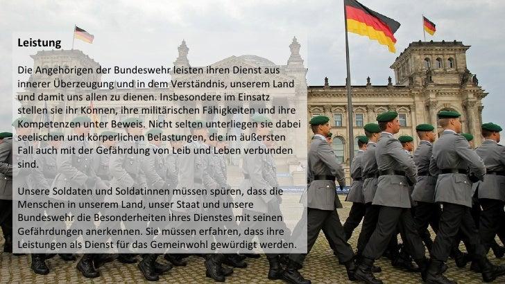LeistungDie Angehörigen der Bundeswehr leisten ihren Dienst ausinnerer Überzeugung und in dem Verständnis, unserem Landund...