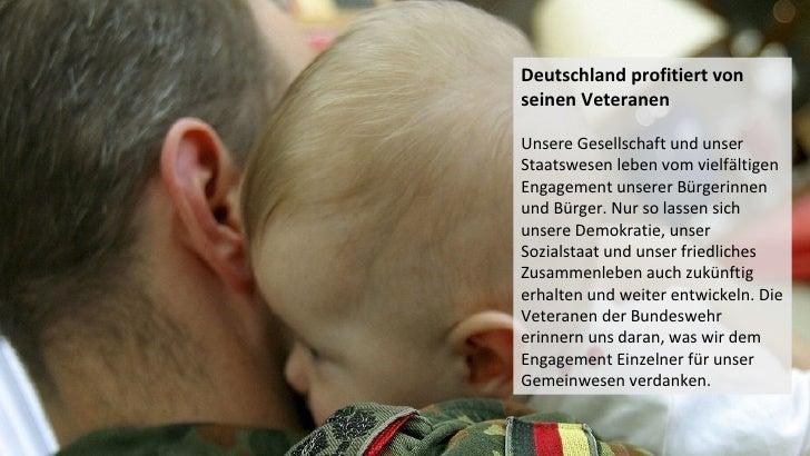 Deutschland profitiert vonseinen VeteranenUnsere Gesellschaft und unserStaatswesen leben vom vielfältigenEngagement unsere...