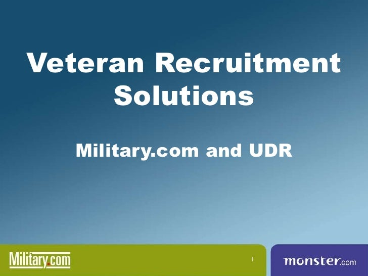 Veteran Recruitment     Solutions  Military.com and UDR                  1