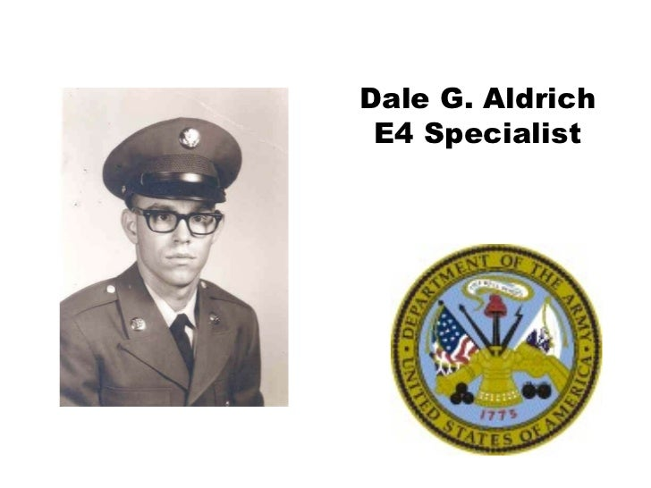 Dale G. Aldrich E4 Specialist