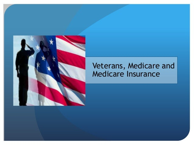 Veterans, Medicare and Medicare Insurance