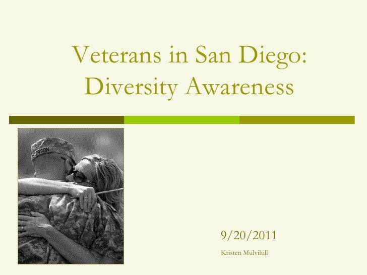 Veterans in San Diego: Diversity Awareness<br />9/20/2011<br />Kristen Mulvihill<br />