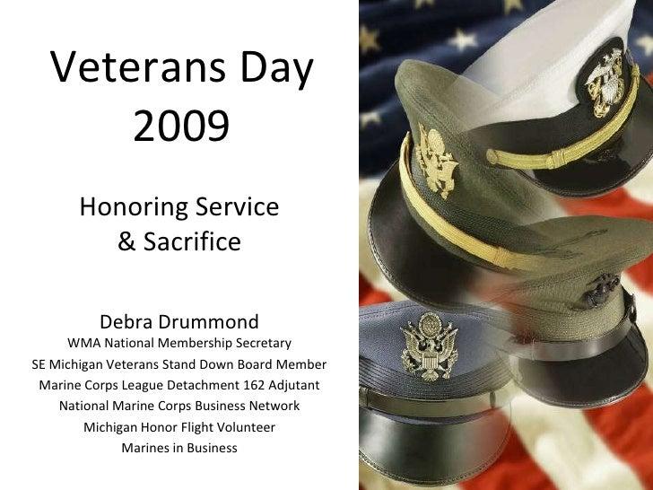 Veterans Day 2009<br />Honoring Service & Sacrifice<br />Debra DrummondWMA National Membership Secretary<br />SE Michigan ...