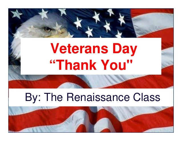 "Veterans Day ""Thank You"" By: The Renaissance Class"