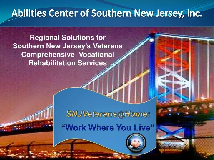 Regional Solutions forSouthern New Jersey's Veterans Partner Title  Comprehensive Vocational    Rehabilitation Services Na...