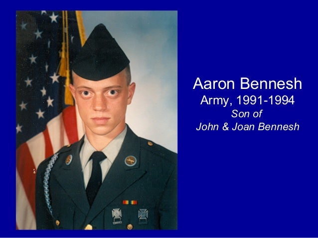 Aaron Bennesh Army, 1991-1994 Son of John & Joan Bennesh