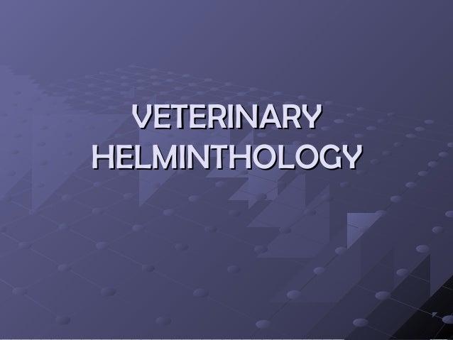 VETERINARYVETERINARYHELMINTHOLOGYHELMINTHOLOGY