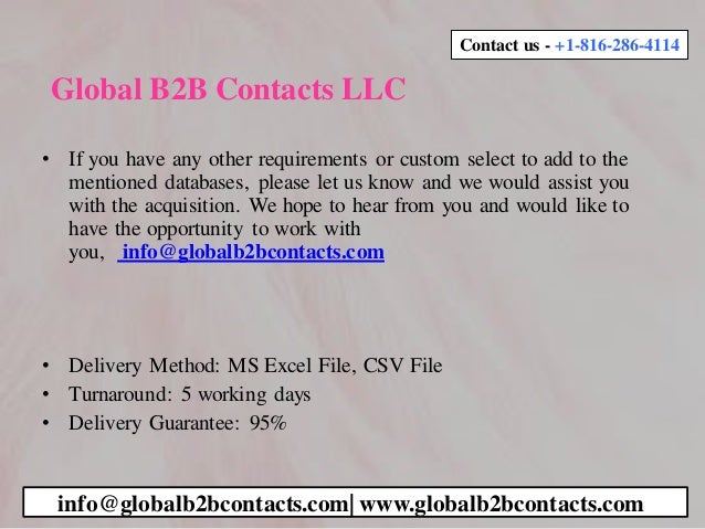 Global B2B Contacts LLC • If you have any other requirements or custom select to add to the mentioned databases, please le...