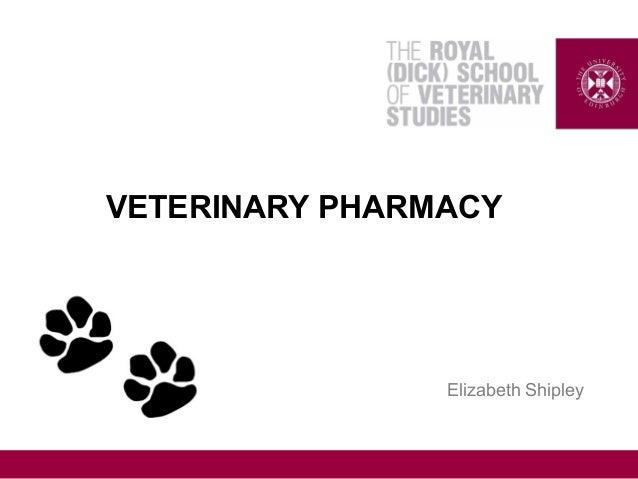 VETERINARY PHARMACY  Elizabeth Shipley